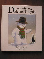Inkpen, Mick/Busch, Eva Maria (Übersetz.) Du schaffst es, kleiner Pinguin. 2. Auflage