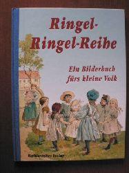 Ursula Abels/L. Voigt (Illustr.) Ringel-Ringel-Reihe. Ein Bilderbuch fürs kleine Volk