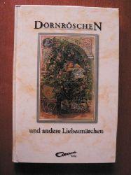 Dornröschen und andere Liebesmärchen