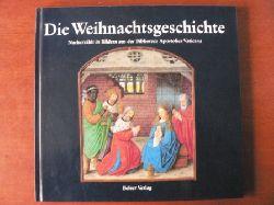 Die Weihnachtsgeschichte. Nacherzählt in Bildern aus der Biblioteca Apostolica Vaticana