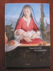 Archipowa, Anastassija (Illustr.) Die Weihnachtsgeschichte Lizenzausgabe