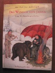 Chudožilov, Petr/Capek, Jindra (Illustr.) Das Wunder von Jasina. Eine Weihnachtsgeschichte