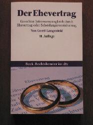 Langenfeld, Gerrit  Der Ehevertrag. Gerechter Interessenausgleich durch Ehevertrag oder  und Scheidungsvereinbarung
