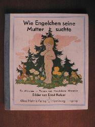 Ernst Kutzer (Illustr.)/Magdalena Wannske (Verse) Wie Engelchen seine Mutter suchte. Ein Märchen in Versen