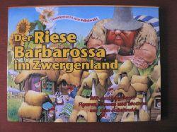 Traumreise in den Fabelwald: Der Riese Barbarossa  im Zwergenland. Mit ausklappbaren Figuren, Szenen und Motiven aus dem Fabelwald