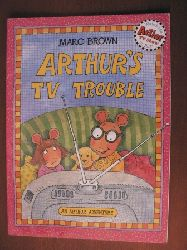 Marc Brown An Arthur Adventure: Arthur`s TV Trouble