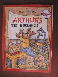 Marc Brown An Arthur Adventure: Arthur`s Pet Business 1. Auflage