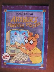 Marc Brown An Arthur Adventure: Arthur`s  Computer Disaster