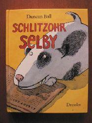 Ball, Duncan/Murgoth, Regina (Übersetz.)/Meyer, Kerstin (Illustr.) Schlitzohr Selby