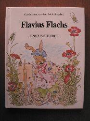 Jenny Partridge Geschichten aus dem Schlehbuschtal: Flavius Flachs