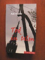 Hübel, Adi Tod in Ulm 1. Auflage