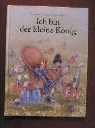Schneider, Antonie/Unzner, Christa (Illustr.) Ich bin der kleine König