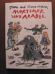 Aiken, Joan/Aiken, Lizza/Gräfin Schönfeldt, Sybil (Übersetz.)/Blake, Quentin (Illustr.) Mortimer und Arabel