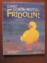 Leeson, Christine/Warnes, Tim (Illustr.) Ganz schön mutig, Fridolin!