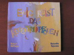 Döllinger, Hubert/Toporova, Natascha (Illustr.) Ewig reist das Regentröpfchen