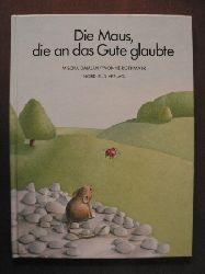 Damjan, Mischa/Rothmayr, Yvonne (Illustr.) Die Maus, die an das Gute glaubte 6. Auflage