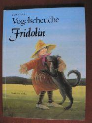 Vainio, Pirkko/Lassig, Jürgen (Illustr.) Vogelscheuche Fridolin