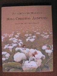 Andersen, Hans Christian/Unzner, Christa (Illustr.) Die schönsten Märchen