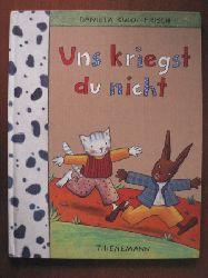 Kulot-Frisch, Daniela Uns kriegst du nicht