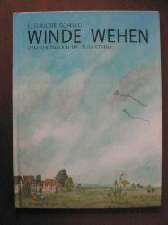 Schmid, Eleonore Winde wehen. Vom Lufthauch bis zum Sturm