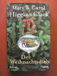 Clark, Carol Higgins/Clark, Mary Higgins/Henriksen, Marie (Übersetz.) Der Weihnachtsdieb 5. Auflage