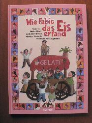 Bittner, Wolfgang/Miceli, Monica (Illustr.)/Mostacchi, Massimo (Idee) Wie Fabio das Eis erfand 1. Auflage