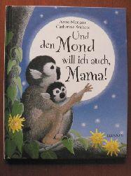Mangan, Anne/Walters, Catherine (Illustr.) Und den Mond will ich auch, Mama!