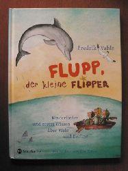 Vahle, Fredrik/Krause, Ute (Illustr.) Flupp, der kleine Flipper - Kinderlieder und erstes Wissen über Wale und Delfine