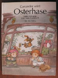 Corderoc`h, Jean P. (Illustr.)/Ostheeren, Ingrid (Text) Coriander wird Osterhase