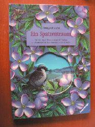 Lucht, Irmgard Ein Spatzentraum. Ein Lern-Spiel-Bilderbuch mit 20 Türchen zum Entdecken der faszinierenden Natur bei Nacht