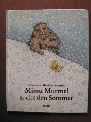 Kaiser, Heidi/Laimgruber, Monika (Illustr.) Mimu Murmel sucht den Sommer - Eine Wintergeschichte
