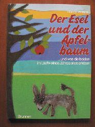 Ahrens, Hanna Der Esel und der Apfelbaum...und was die beiden im Laufe eines Jahres alles erleben