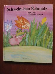 Gray, Nigel/Vendrell, Carme Solé (Illustr.) Schweinchen Schmatz