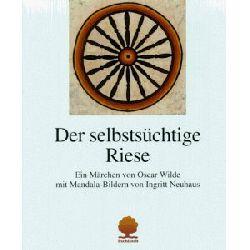 Wilde, Oscar/Neuhaus, Ingritt (Mandala-Bilder) Der selbstsüchtige Riese. Ein Märchen von Oscar Wilde mit Mandala-Bildern von Ingritt Neuhaus 3. Auflage