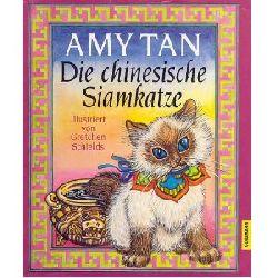 Amy Tan/Gretchen Schields  (Illustr.) Die chinesische Siamkatze 1. Auflage