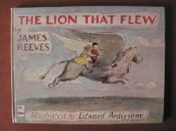 James Reeves/Edward Ardizzone (Illustr.) The Lion That Flew 1. Auflage