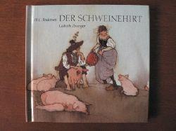 Andersen, Hans Ch./Zwerger, Lisbeth (Illustr.)/Gärtner, Hans (Neuerzähl.) Der Schweinehirt