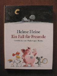 Heine, Helme Ein Fall für Freunde. Geschichten aus Mullewapp