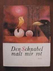 Ota Janecek (Illustr.)/Frantisek Nepil (Text)/Wolf. B. Oerter (Übersetz.) Den Schnabel malt mir rot