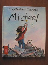 Bradman, Tony/Ross, Tony (Illustr.)/Fleissner, Brigitte (Übersetz.) Michael
