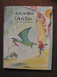 Volmert, Julia Alle wollen Archie oder Die Jagd nach dem Dinosaurier 2. Auflage