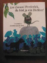 Lionni, Leo Frederick, du bist ja ein Dichter! (Gesammelte Bilderbuchgeschichten)
