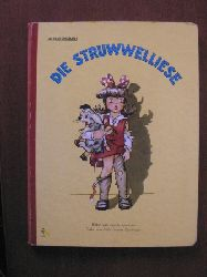 Schmitt-Teichmann, Cilly (Text)/Greifoner, Charly (Illustr.) Die Struwwelliese