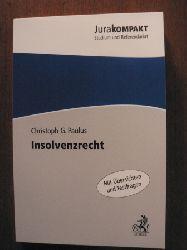 Paulus, Christoph G.  Insolvenzrecht (Mit Übersichten und Testfragen)