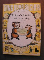 Lillian Hoban (Illustr.)/Russell Hoban (Text) Fränzis Schwester hat Geburtstag. Ding Dong Bücher Nr. 27 2. Auflage