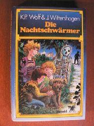 K.P. Wolf & J. Wittershagen/Jürgen Drühl (Illustr.)  Die Nachtschwärmer