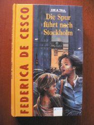 DeCesco, Federica Emi und Tina. Die Spur führt nach Stockholm 1. Auflage