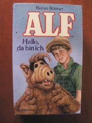 Büttner, Rainer  Alf. Hallo, da bin ich