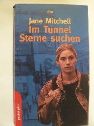 Mitchell, Jane Im Tunnel Sterne suchen