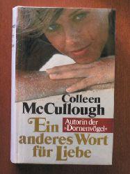 Colleen McCullough/Franz Scheapfeneder (Übersetz Ein anderes Wort für Liebe